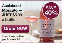 Acclaimed Moscato: Just $5.99 a bottle